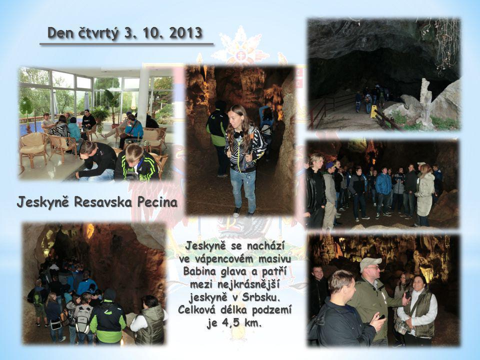 Den čtvrtý 3. 10. 2013 Jeskyně Resavska Pecina