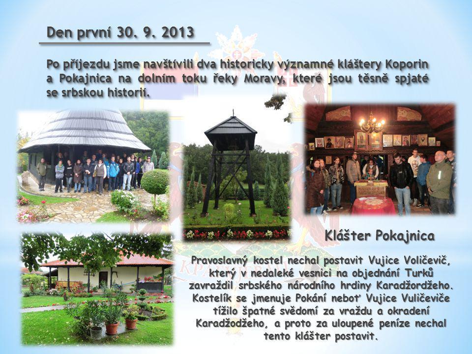 Den první 30. 9. 2013 Klášter Pokajnica