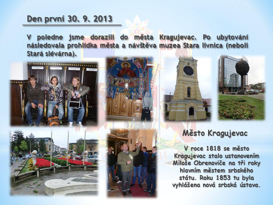 Den první 30. 9. 2013 Město Kragujevac