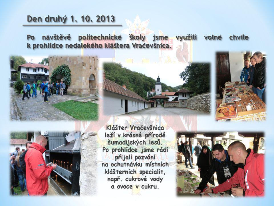 Den druhý 1. 10. 2013 Po návštěvě politechnické školy jsme využili volné chvíle k prohlídce nedalekého kláštera Vraćevšnica.