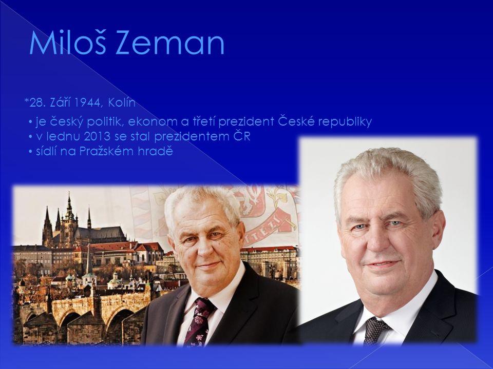 Miloš Zeman *28. Září 1944, Kolín