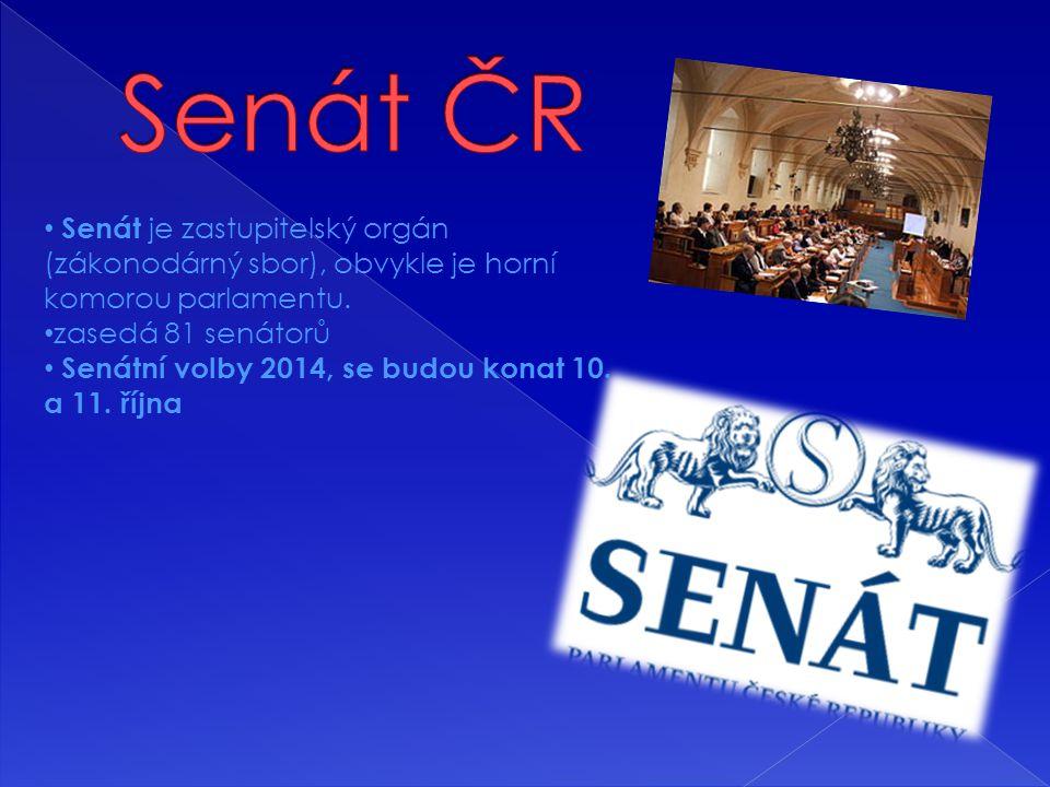 Senát ČR Senát je zastupitelský orgán (zákonodárný sbor), obvykle je horní komorou parlamentu. zasedá 81 senátorů.