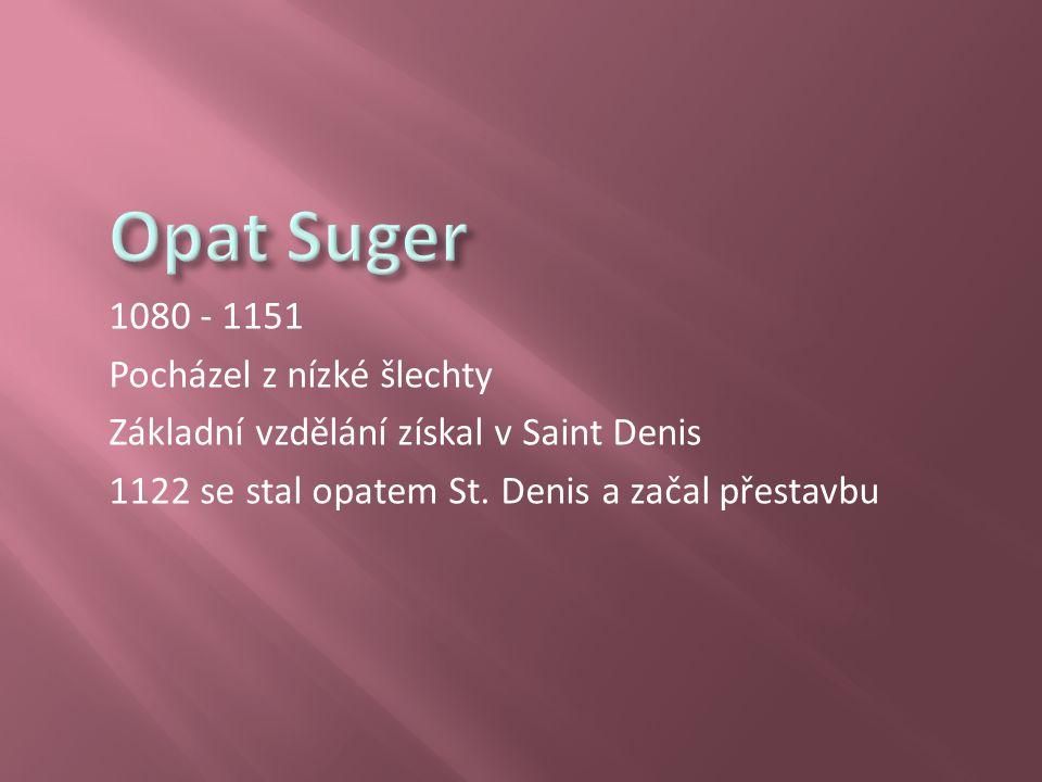 Opat Suger 1080 - 1151 Pocházel z nízké šlechty