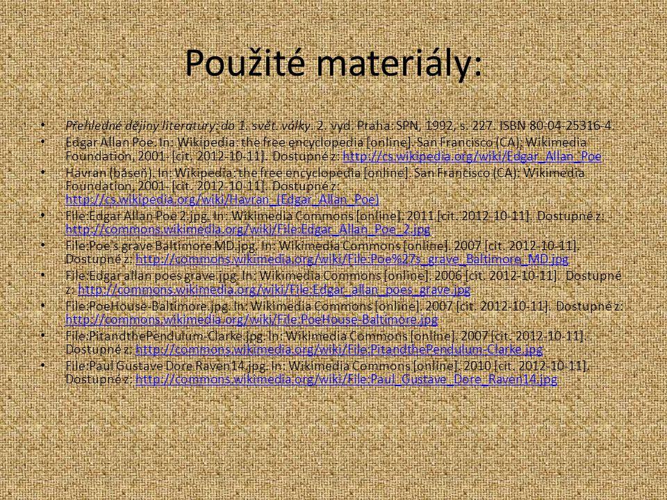 Použité materiály: Přehledné dějiny literatury: do 1. svět. války. 2. vyd. Praha: SPN, 1992, s. 227. ISBN 80-04-25316-4.