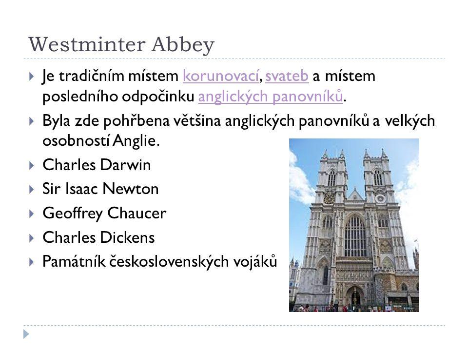 Westminter Abbey Je tradičním místem korunovací, svateb a místem posledního odpočinku anglických panovníků.