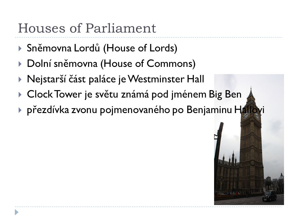 Houses of Parliament Sněmovna Lordů (House of Lords)