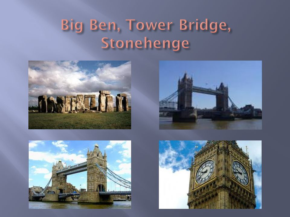 Big Ben, Tower Bridge, Stonehenge