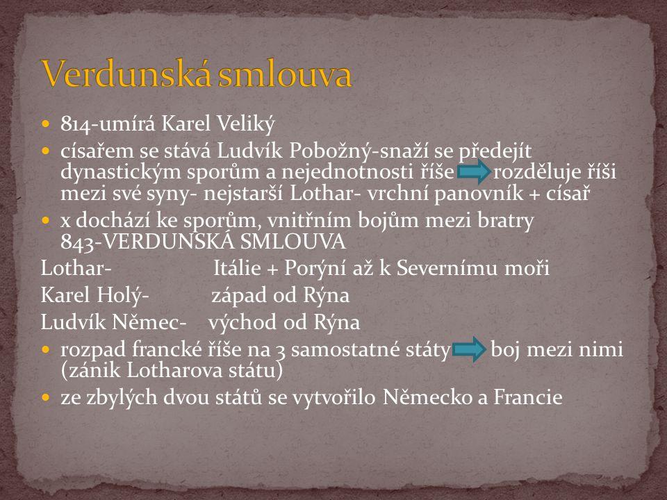 Verdunská smlouva 814-umírá Karel Veliký