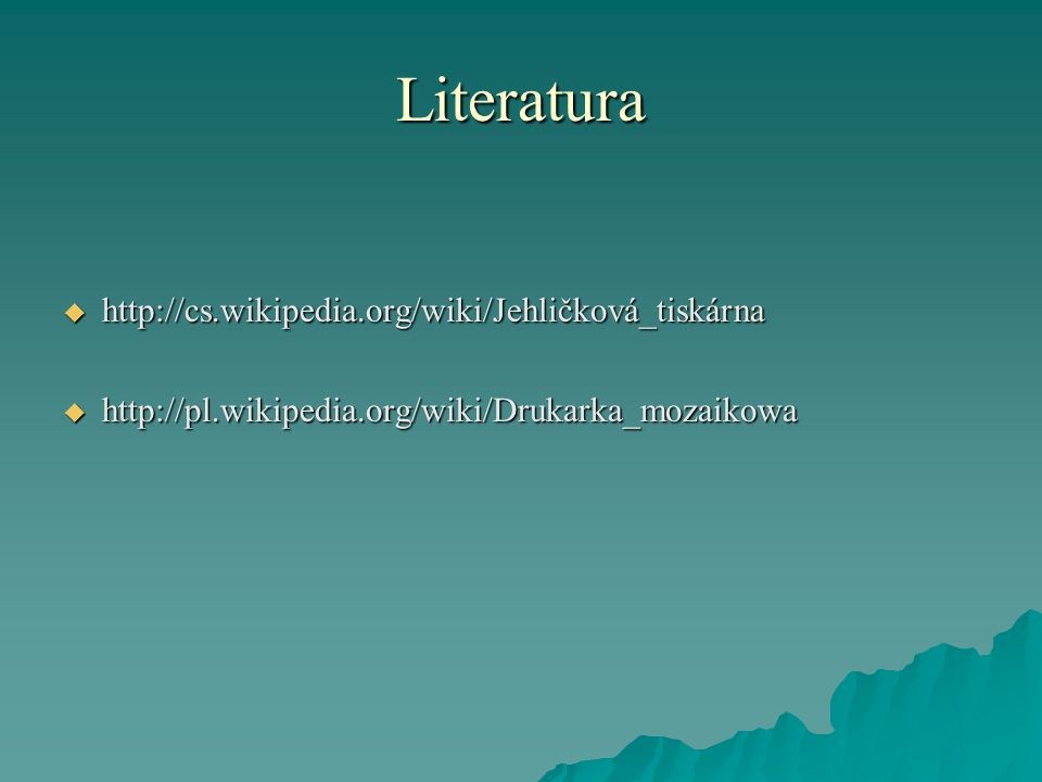 Literatura http://cs.wikipedia.org/wiki/Jehličková_tiskárna