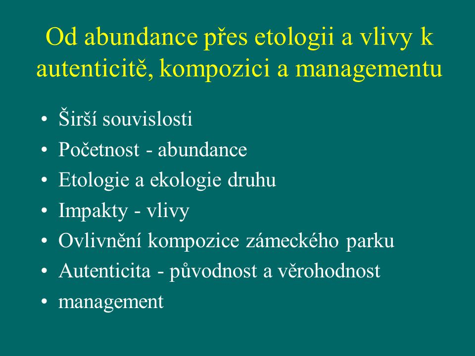 Od abundance přes etologii a vlivy k autenticitě, kompozici a managementu