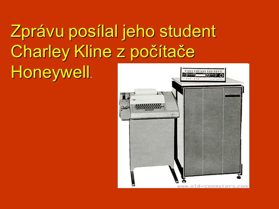 Zprávu posílal jeho student Charley Kline z počítače Honeywell.