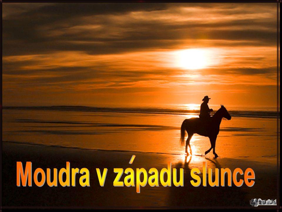 . I Moudra v zapadu slunce
