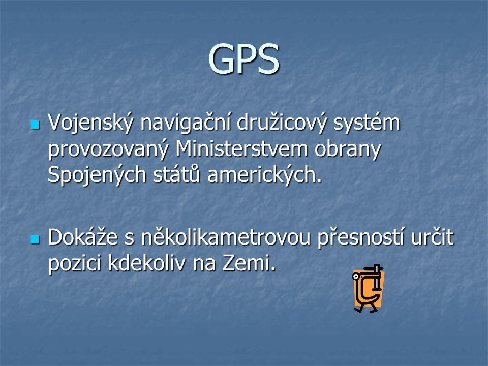 GPS Vojenský navigační družicový systém provozovaný Ministerstvem obrany Spojených států amerických.