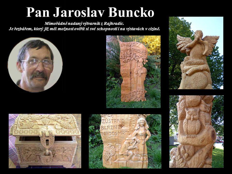 Pan Jaroslav Buncko Mimořádně nadaný výtvarník z Rajhradic.