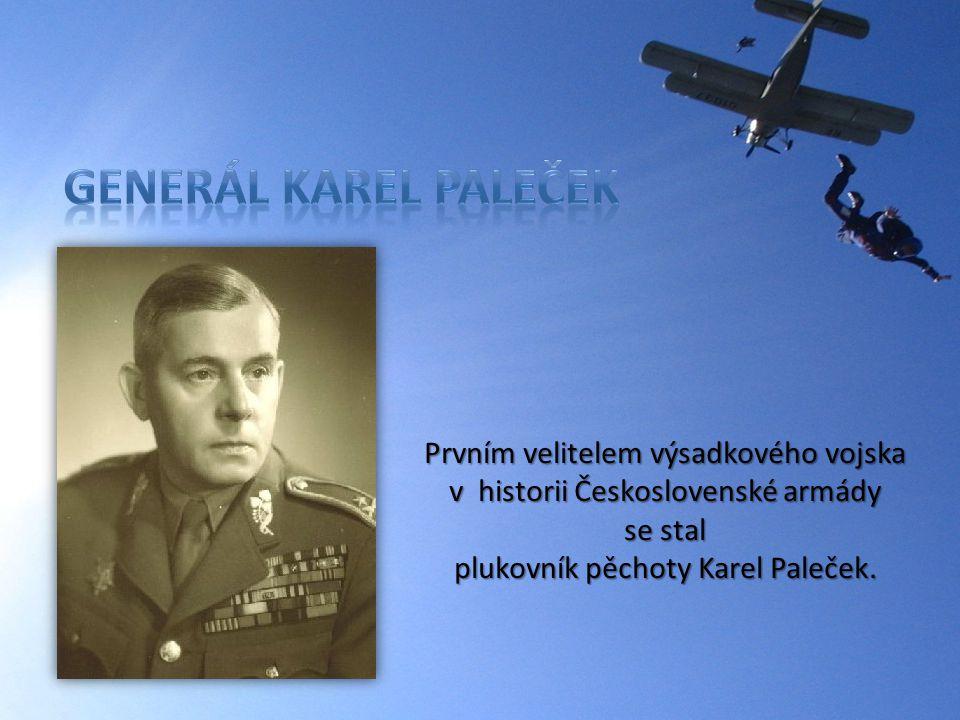 generál Karel Paleček Prvním velitelem výsadkového vojska