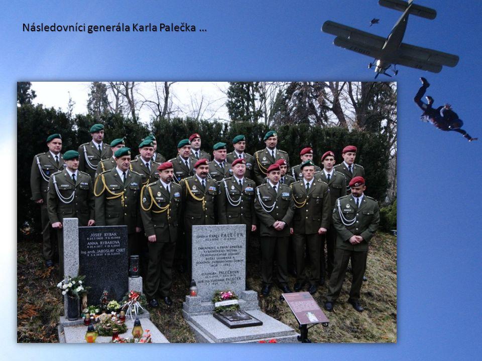Následovníci generála Karla Palečka …