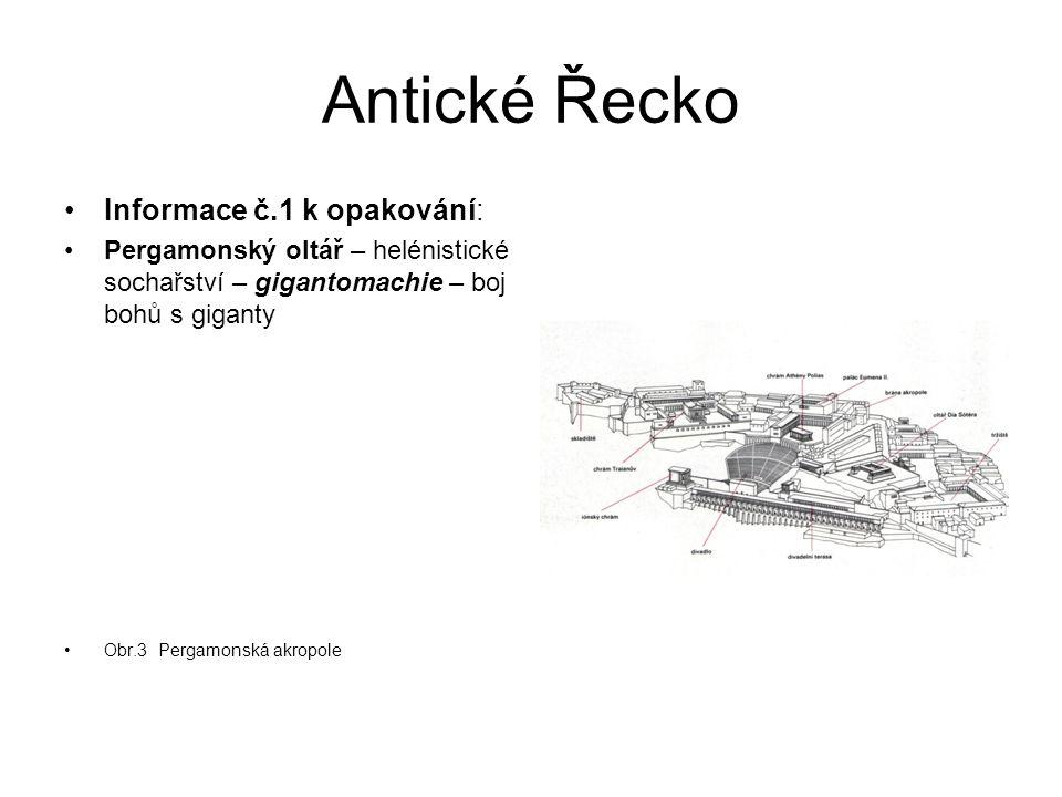 Antické Řecko Informace č.1 k opakování: