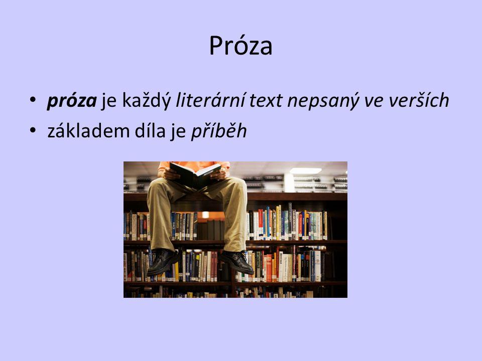 Próza próza je každý literární text nepsaný ve verších