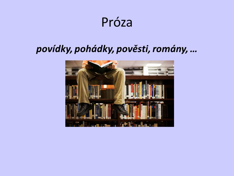 povídky, pohádky, pověsti, romány, …