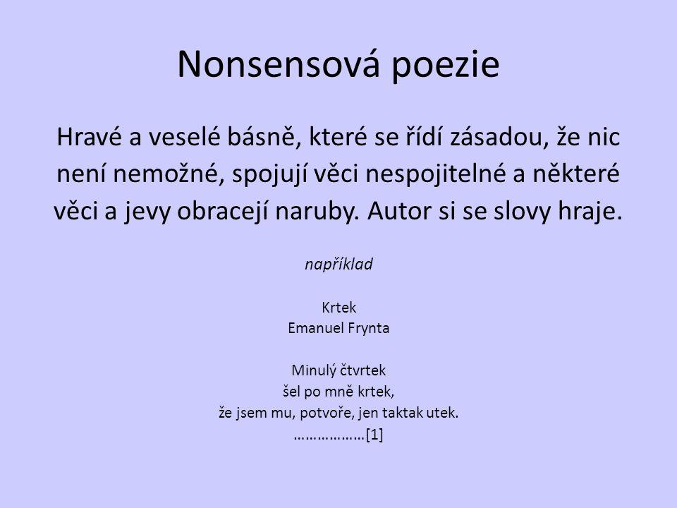 Nonsensová poezie Hravé a veselé básně, které se řídí zásadou, že nic