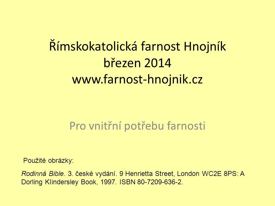 Římskokatolická farnost Hnojník březen 2014 www.farnost-hnojnik.cz