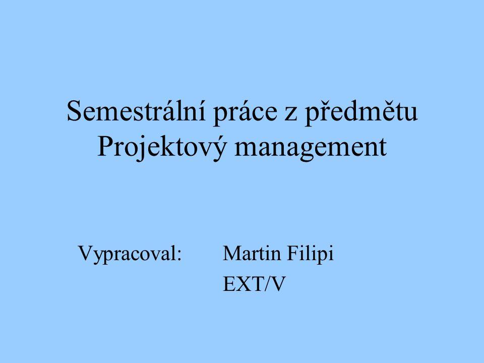 Semestrální práce z předmětu Projektový management