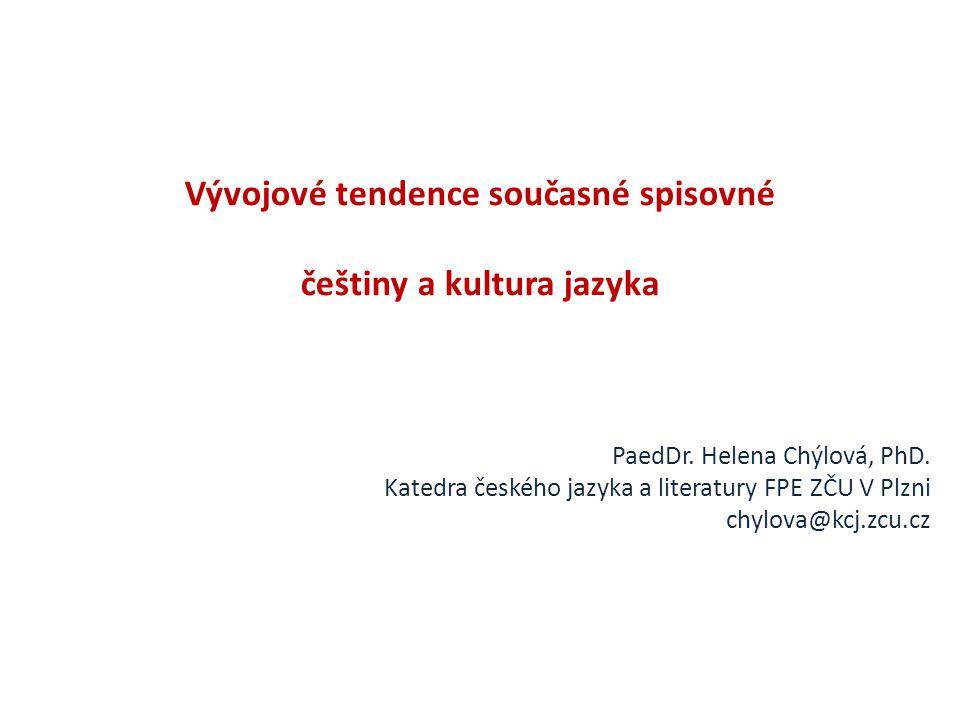 Vývojové tendence současné spisovné češtiny a kultura jazyka