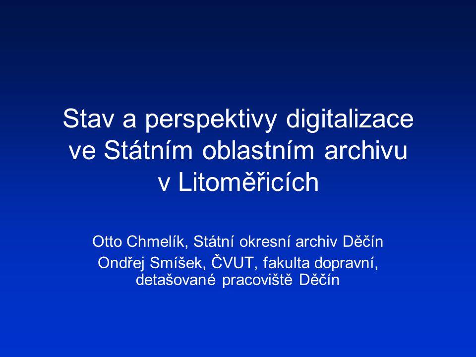 Stav a perspektivy digitalizace ve Státním oblastním archivu v Litoměřicích