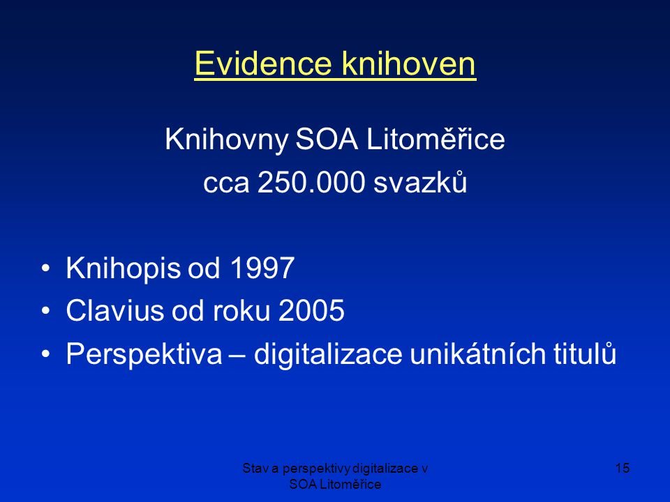 Evidence knihoven Knihovny SOA Litoměřice cca 250.000 svazků