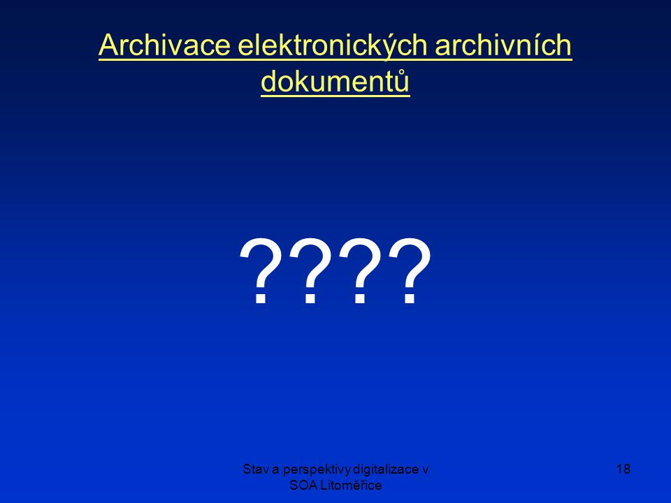 Archivace elektronických archivních dokumentů