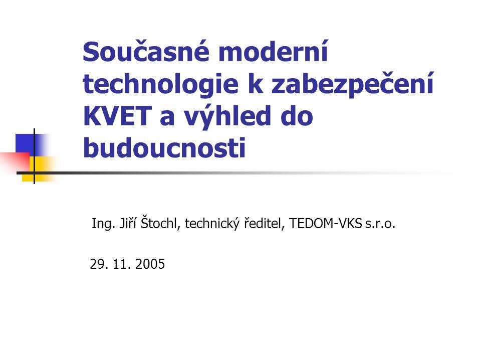 Ing. Jiří Štochl, technický ředitel, TEDOM-VKS s.r.o. 29. 11. 2005