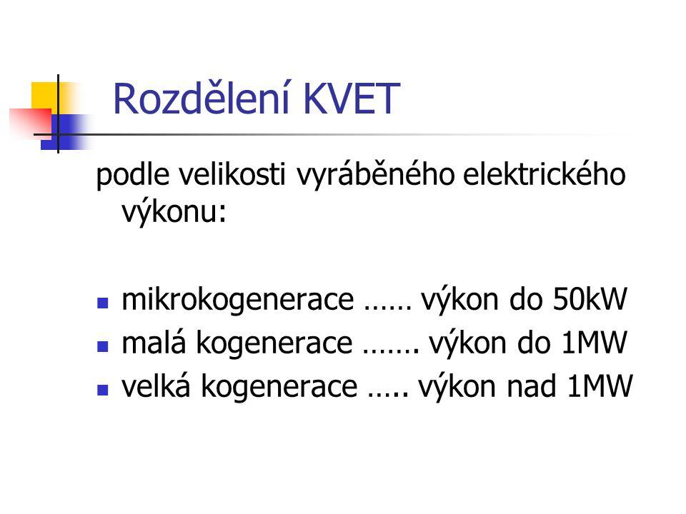 Rozdělení KVET podle velikosti vyráběného elektrického výkonu: