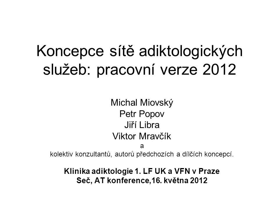 Koncepce sítě adiktologických služeb: pracovní verze 2012