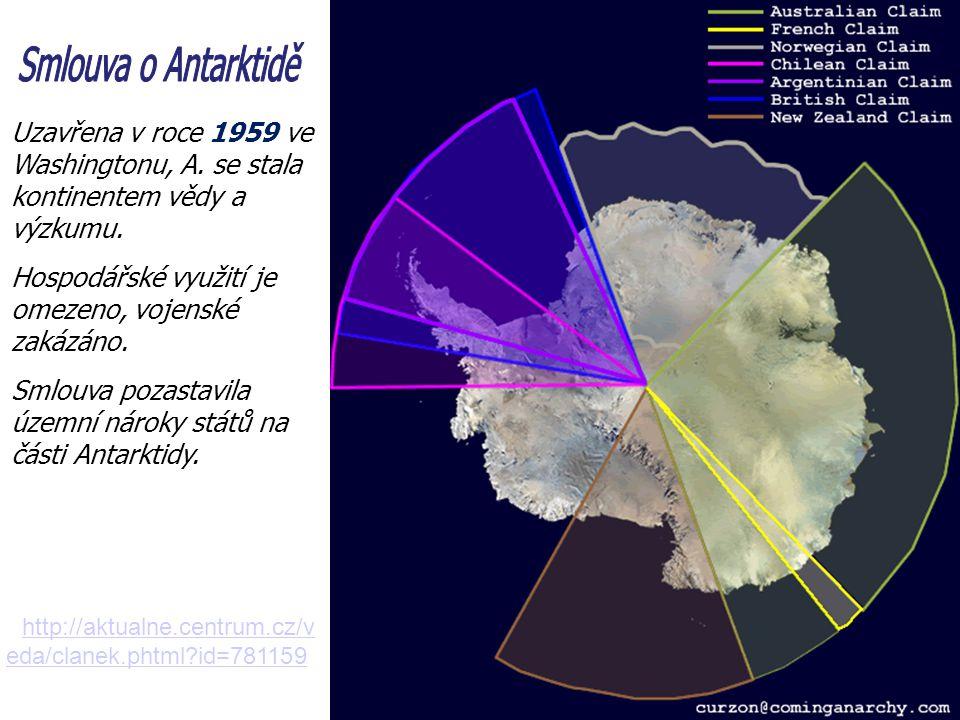 Smlouva o Antarktidě Uzavřena v roce 1959 ve Washingtonu, A. se stala kontinentem vědy a výzkumu.