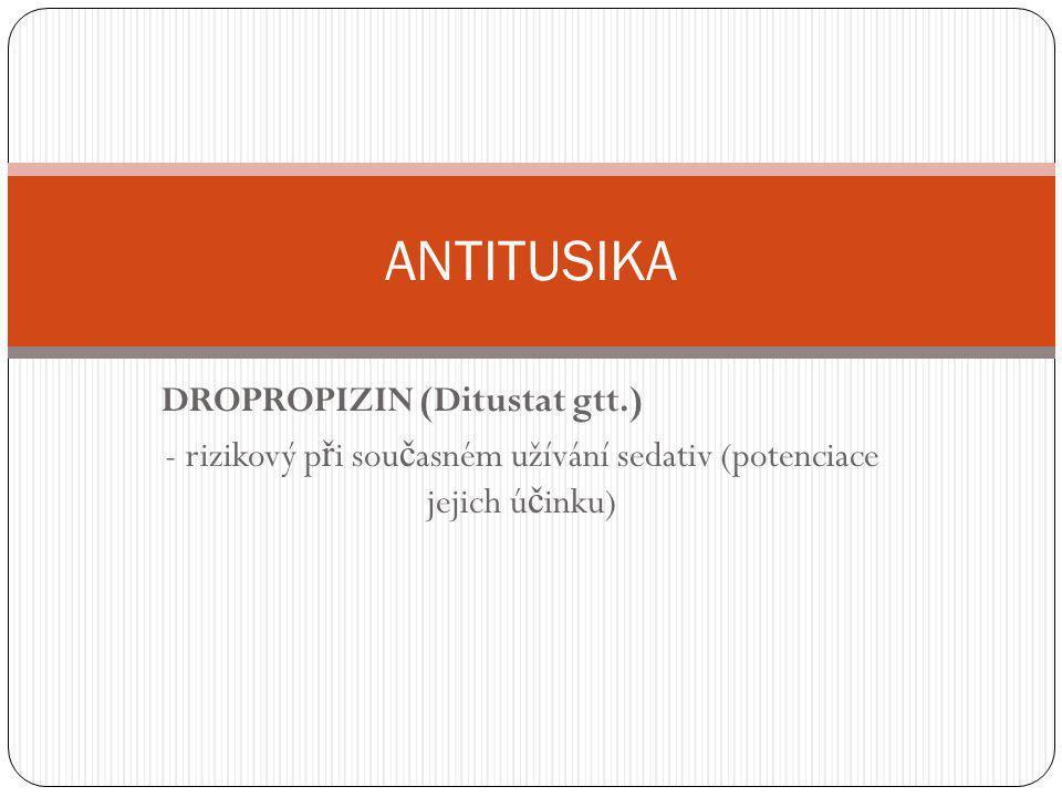 - rizikový při současném užívání sedativ (potenciace jejich účinku)