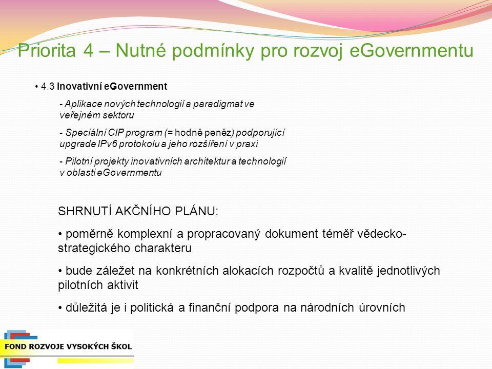 Priorita 4 – Nutné podmínky pro rozvoj eGovernmentu