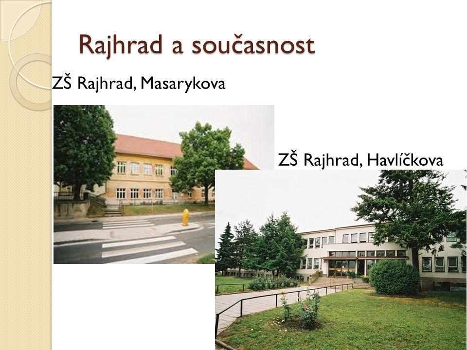 Rajhrad a současnost ZŠ Rajhrad, Masarykova ZŠ Rajhrad, Havlíčkova