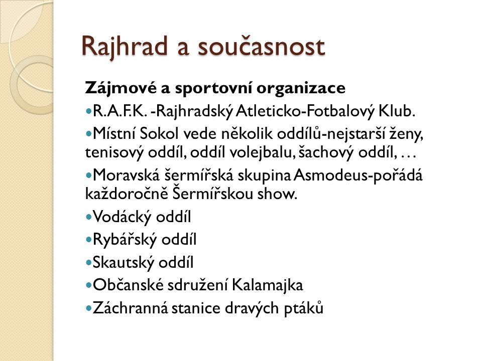 Rajhrad a současnost Zájmové a sportovní organizace