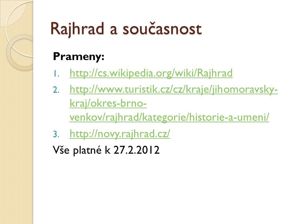 Rajhrad a současnost Prameny: http://cs.wikipedia.org/wiki/Rajhrad