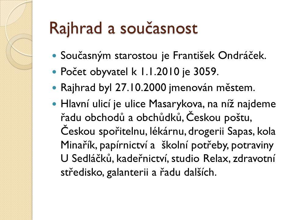 Rajhrad a současnost Současným starostou je František Ondráček.