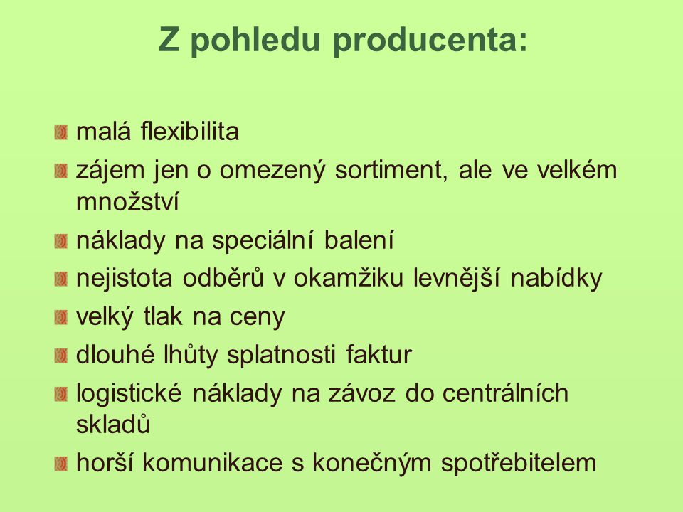 Z pohledu producenta: malá flexibilita