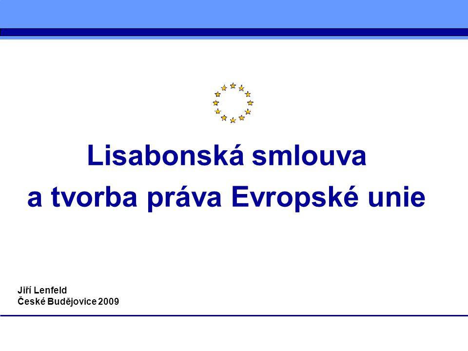 Lisabonská smlouva a tvorba práva Evropské unie