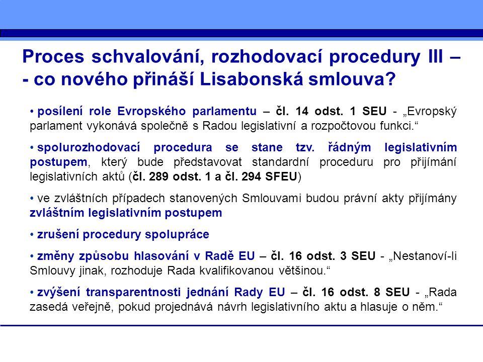 Proces schvalování, rozhodovací procedury III – - co nového přináší Lisabonská smlouva