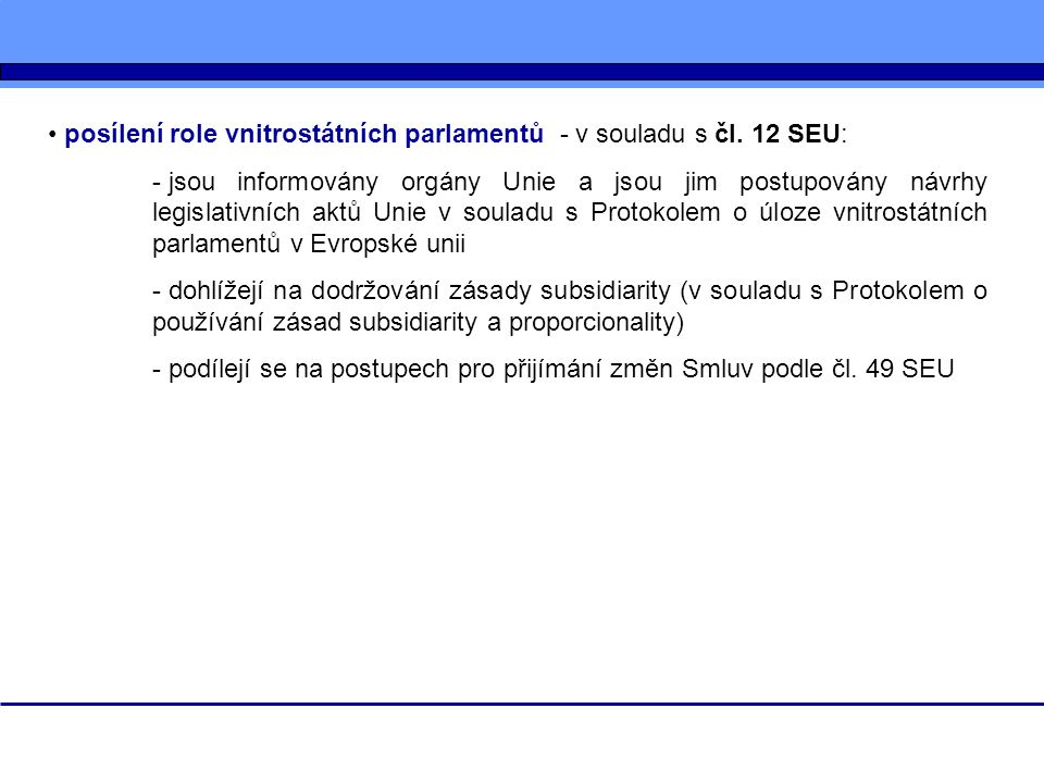 posílení role vnitrostátních parlamentů - v souladu s čl. 12 SEU: