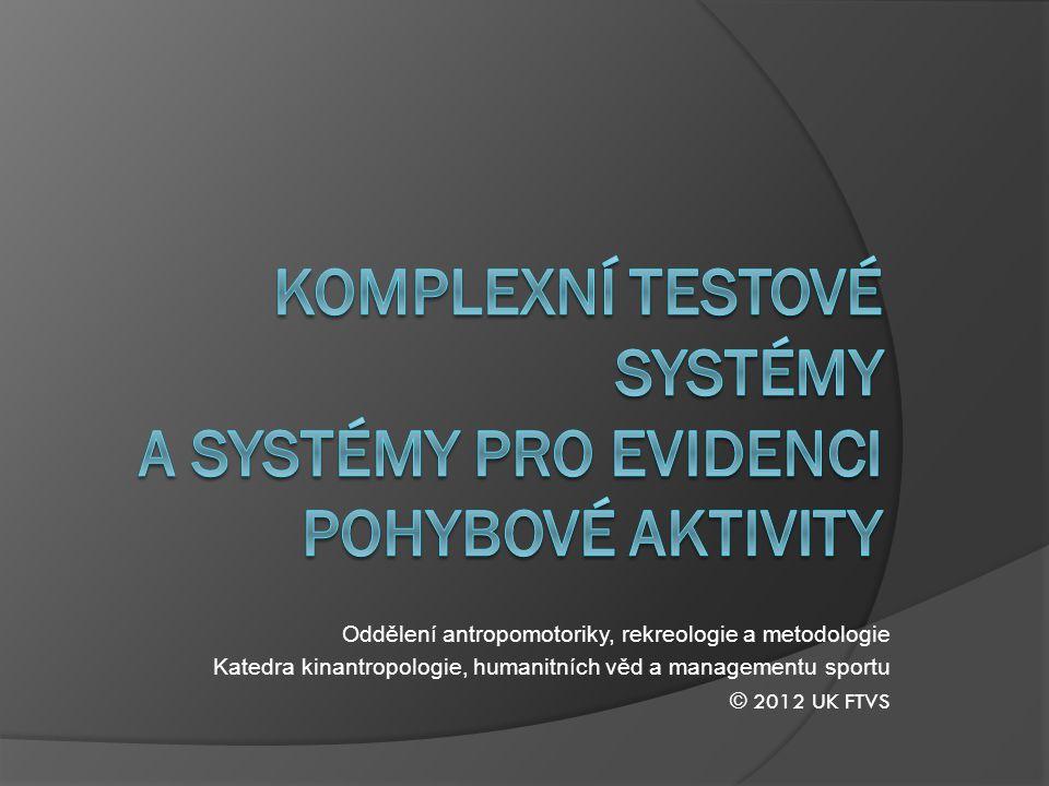 Komplexní testové systémy a Systémy pro Evidenci pohybové aktivity