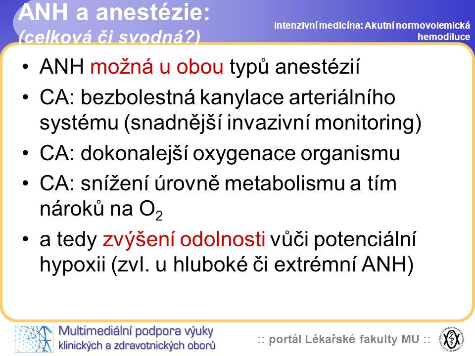 ANH a anestézie: (celková či svodná )