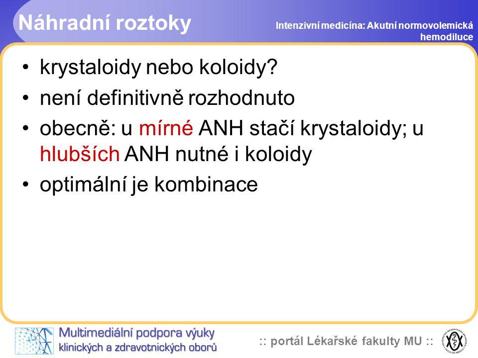krystaloidy nebo koloidy není definitivně rozhodnuto