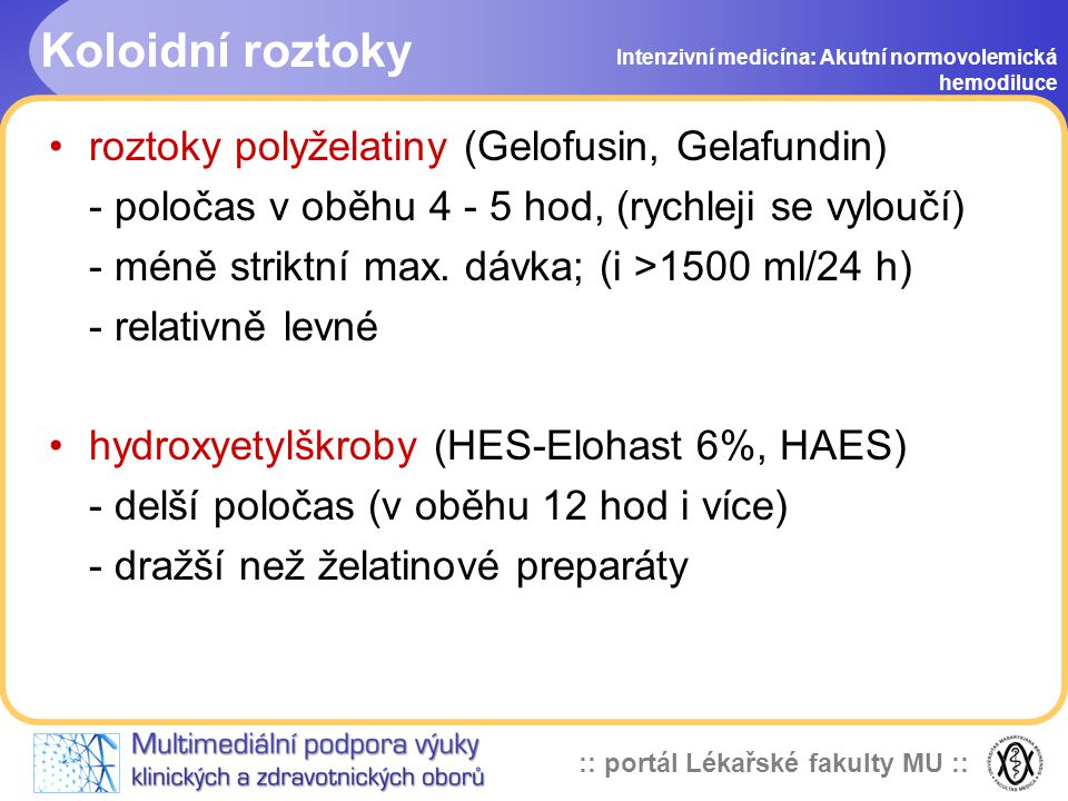 Koloidní roztoky roztoky polyželatiny (Gelofusin, Gelafundin)
