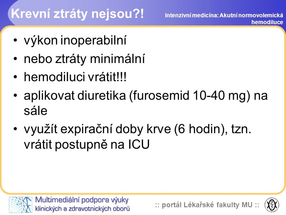 aplikovat diuretika (furosemid 10-40 mg) na sále