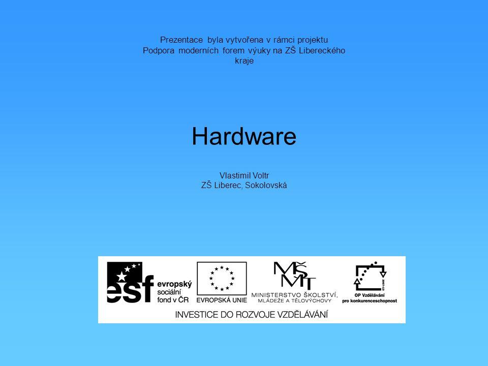 Hardware Prezentace byla vytvořena v rámci projektu